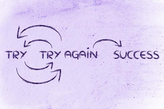 Try, try again, success © faithie | dollarphotoclub.com