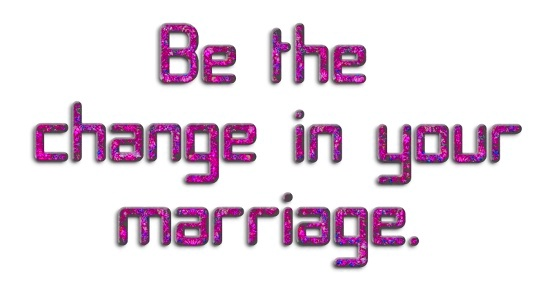 Be the change in your marriage ©  picturetopeople.org