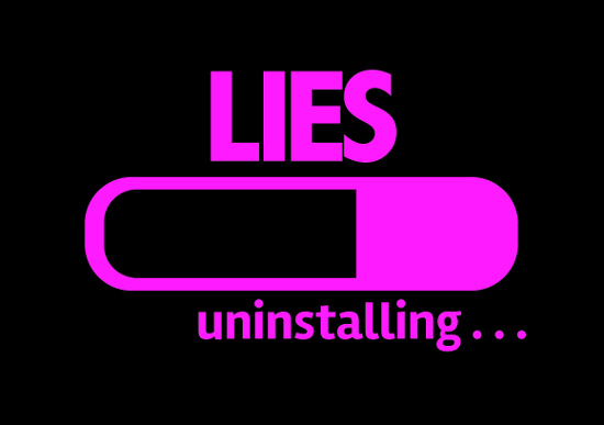 Please Stop Believing All the Lies!